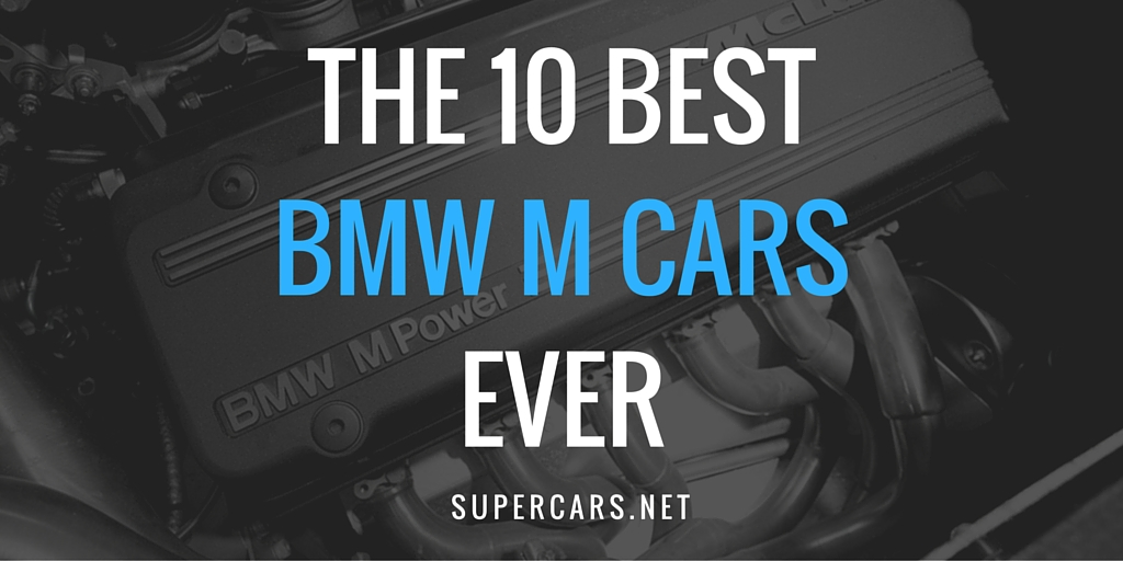 best bmw m cars ever
