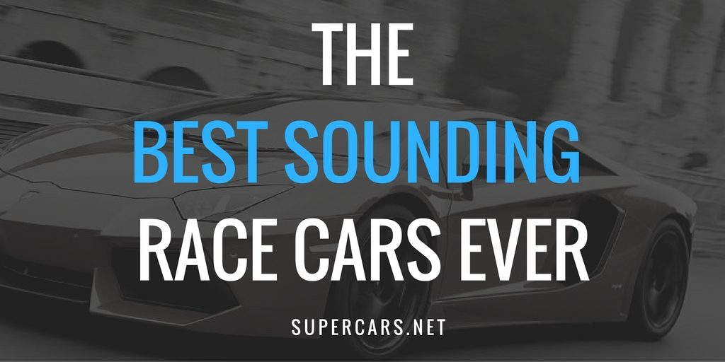 best sounding race cars