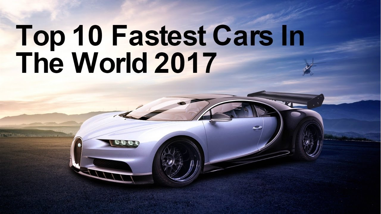 The Top 10 Fastest Cars of 2017